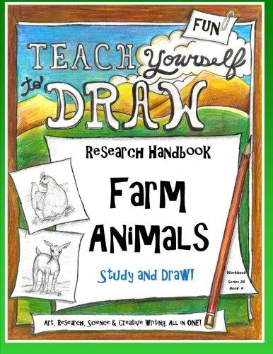 9781500327958: Farm Animals - Research Handbook: Art, Science and Creative Writing Workbook (Teach Yourself to Draw - Series 2) (Volume 8)