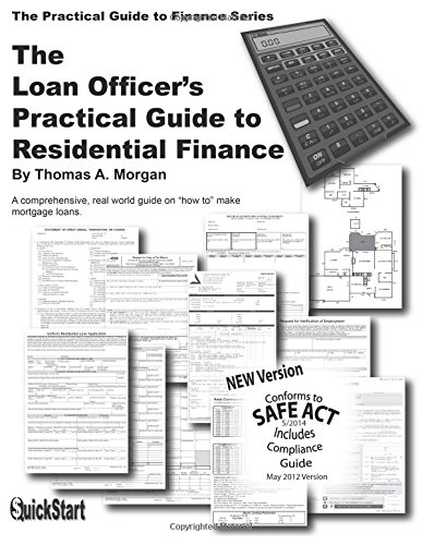 Loan Officer's Practical Guide to Residential Finance 2014: 2014 Edition: Morgan, Thomas A