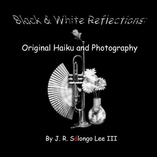 9781500328832: Black & White Reflections: Original Haiku & Photography