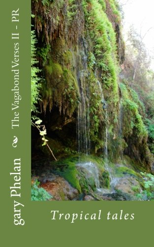 The Vagabond Verses II - PR: PR - EL Morro Tales (Volume 2): Gary Phelan