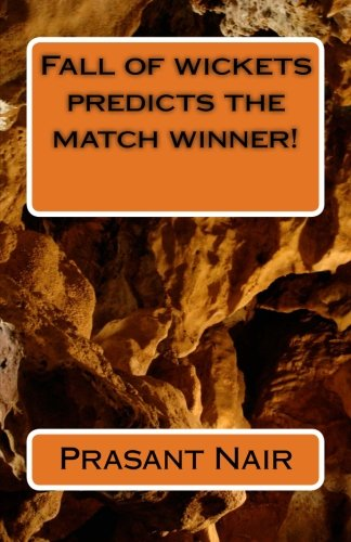 9781500329570: Fall of wickets predicts the match winner