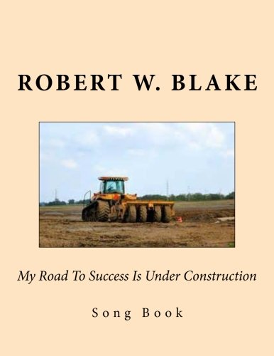 9781500330385: My Road To Success Is Under Construction: Song Book