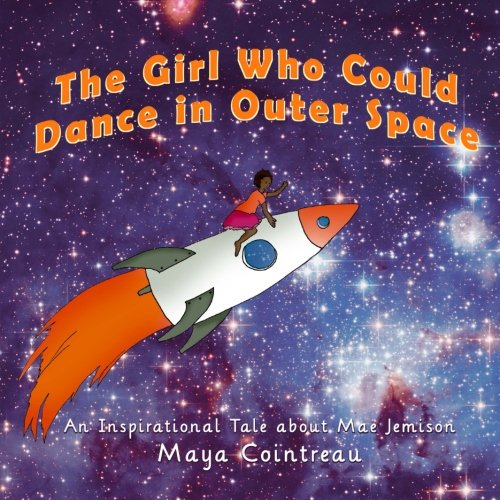 9781500332402: The Girl Who Could Dance in Outer Space: An Inspirational Tale About Mae Jemison (The Girls Who Could) (Volume 2)