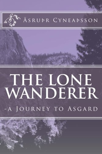 9781500332846: The Lone Wanderer: -a Journey to Asgard