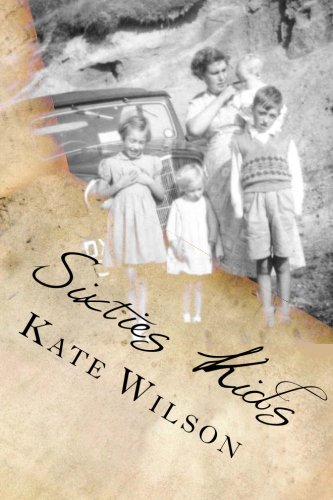 9781500333768: Sixties Kids: My adventurous, fun filled,childhood tomboy years in the sixties