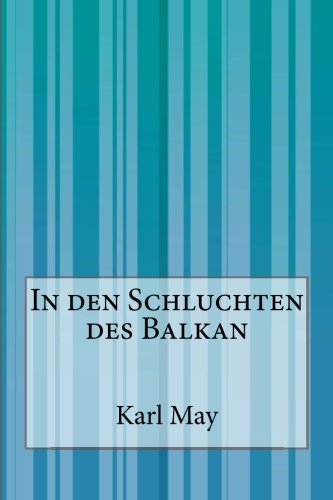 9781500334857: In den Schluchten des Balkan (German Edition)