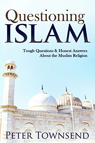 9781500336202: Questioning Islam: Tough Questions & Honest Answers About the Muslim Religion