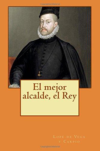 9781500337841: El mejor alcalde, el Rey (Spanish Edition)