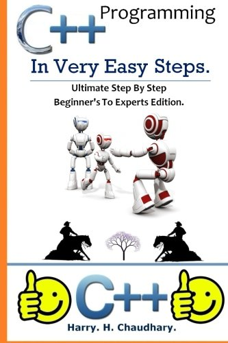 9781500339364: C++ Programming in Very Easy Steps :: Ultimate Step By Step Beginner's To Experts Edition.