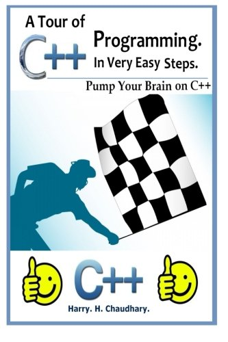 9781500339395: A Tour of C++ Programming in Very Easy Steps :: Pump Your Brain On C++