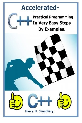 9781500339463: Accelerated C++ :: Practical Programming in Very Easy Steps by Examples.