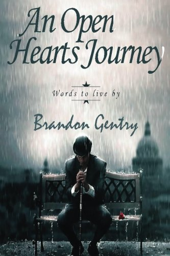 9781500340360: An Open Hearts Journey: Words To Live By (Volume 1)