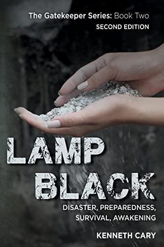9781500341008: Lamp Black: Second Edition, Disaster, Preparedness, Survival, Awakening (The Gatekeeper) (Volume 2)