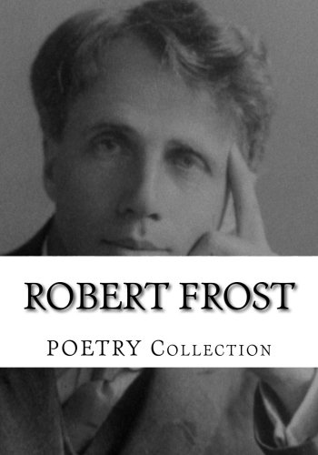 9781500341916: Robert Frost, POETRY Collection