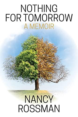 9781500342036: Nothing for Tomorrow: a memoir