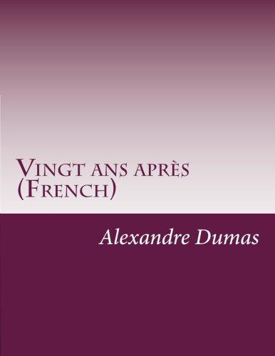 Vingt ans après (French) (French Edition): Dumas, Alexandre