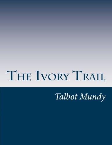 9781500342111: The Ivory Trail