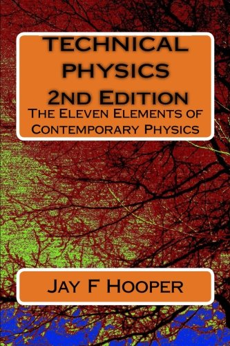 Technical Physics - 2nd Edition: The Eleven: Hooper, Jay F.