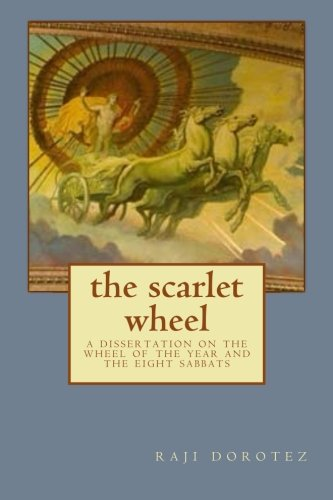 9781500343286: the scarlet wheel: a dissertation on the wheel of the year and the eight sabbats