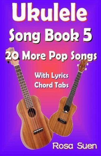 9781500343675: Ukulele Song Book 5: 20 More Popular Songs with Lyrics and Chord Tabs for Singalongs (Ukulele Song Book Singalong)