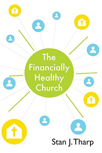 9781500343736: The Financially Healthy Church: Practical principles for church financial health (Stanhelps) (Volume 2)