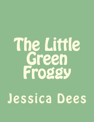 The Little Green Froggy: Jessica Dees