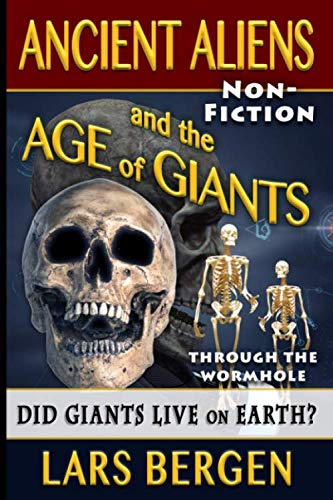 9781500345563: Ancient Aliens and the Age of Giants: Through the Wormhole (Volume 2)