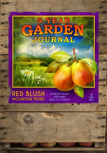 9781500346997: 5 Year Garden Journal: Fruit Crate (Notebook, Diary)