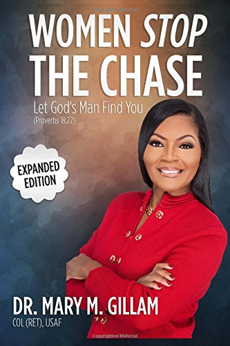 9781500347932: Women Stop the Chase: Let God's Man Find You Expanded Edition