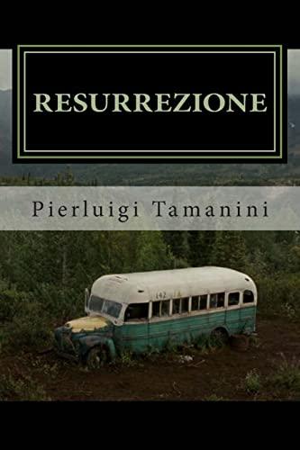 9781500349271: Resurrezione: Into the wild (Italian Edition)