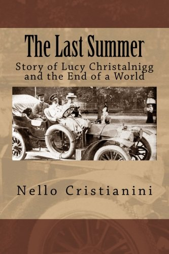 9781500349714: The Last Summer: Story of Lucy Christalnigg and the End of a World