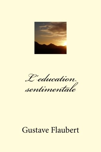 9781500351656: L'education sentimentale (French Edition)
