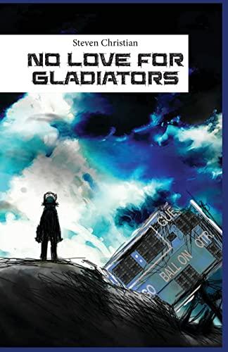 9781500352431: No Love for Gladiators: Prologue (Volume 1)