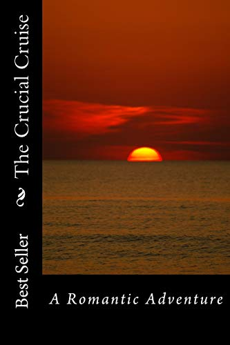 9781500352639: The Crucial Cruise: A Romantic Adventure (Diaries)