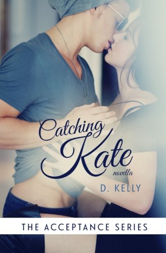 9781500354510: Catching Kate (The Acceptance Series)