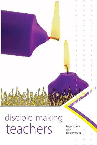 Disciplemaking Teachers: Josh Hunt; Larry