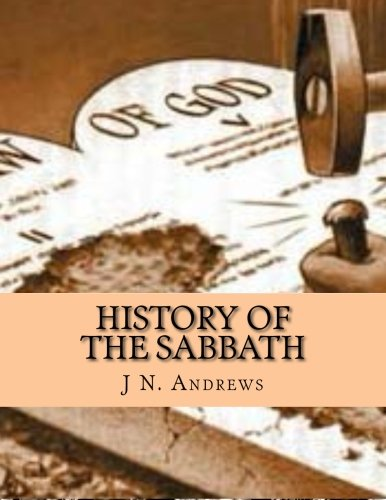 9781500357115: HISTORY OF THE SABBATH and FIRST DAY OF THE WEEK