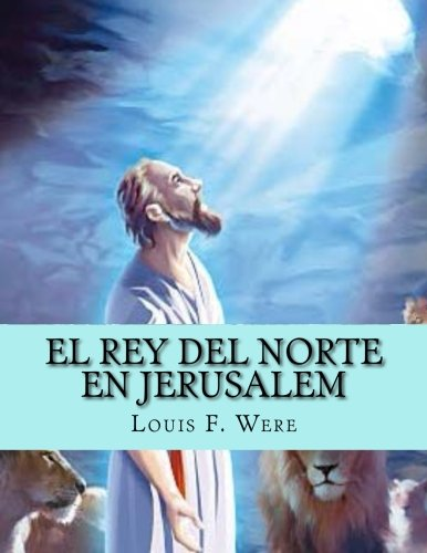 9781500357177: El Rey del Norte en Jerusalem (Spanish Edition)
