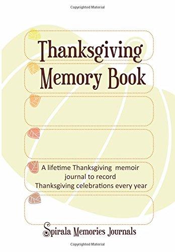 9781500358051: Thanksgiving Memory Book: A lifetime Thanksgiving memoir journal to record Thanksgiving celebrations every year (Spirala Memories Journals)
