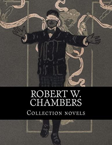 Robert W. Chambers, Collection novels: Chambers, Robert W.