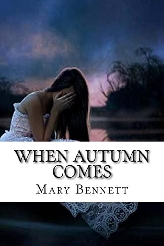 When Autumn Comes: Mary Bennett