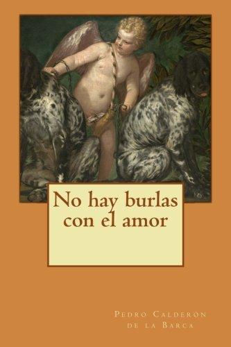 9781500359577: No hay burlas con el amor (Spanish Edition)