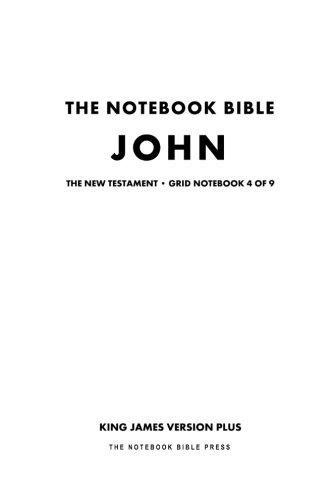 9781500361693: The Notebook Bible, New Testament, John, Grid Notebook 4 of 9: King James Version Plus (The Notebook Bible / KJV+ / Grid / Study Bible)