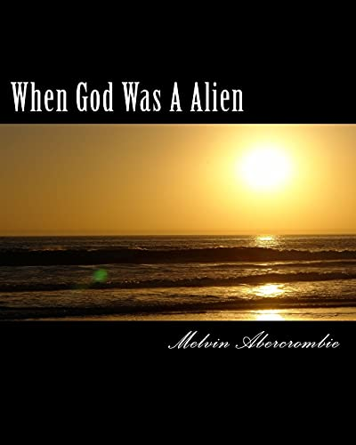 9781500361952: When God Was A Alien: The Story of God and Goddess (in the beginning) (Volume 1)