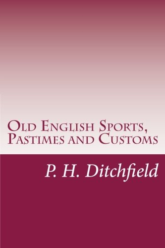 9781500363291: Old English Sports, Pastimes and Customs