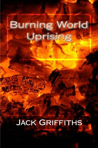 9781500363840: Burning World Uprising