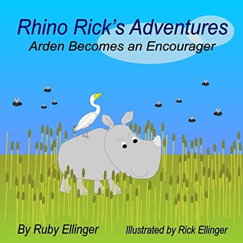 9781500364076: Rhino Rick's Adventures: Arden Becomes an Encourager