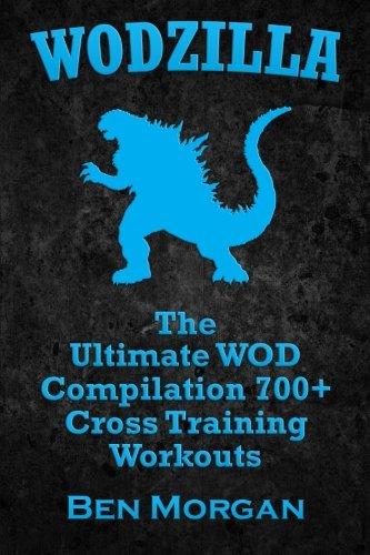9781500366025: WODZILLA: The Ultimate WOD Compilation 700+ Cross Training Workouts
