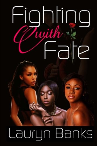 Fighting with Fate (Paperback): Lauryn Banks