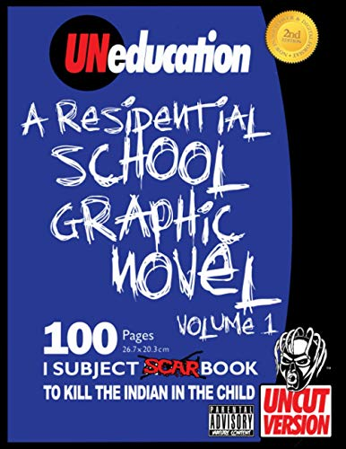 9781500367084: UNeducation, Vol 1: A Residential School Graphic Novel (UNcut)